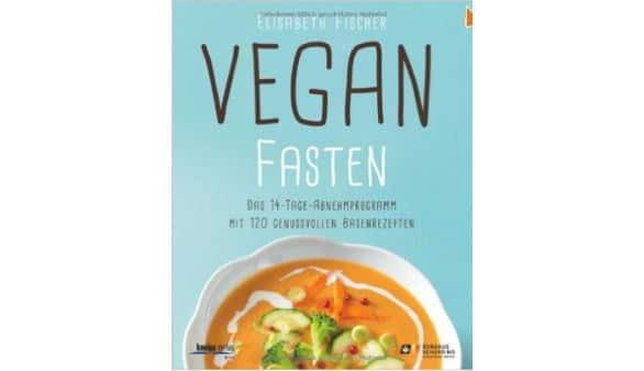 Vegan fasten: Das 14-Tage-Abnehmprogramm